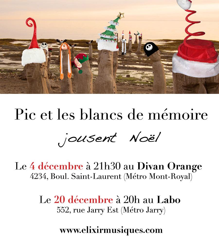 Pic et les blancs de mémoire jousent Noël - 4 déc Divan Orange, 20 déc. Labo